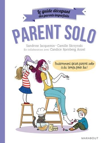 Parent solo. Le guide décapant des parents imparfaits