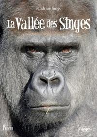 Sandrine Jungo - La vallée des singes.