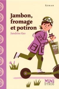 Sandrine Kao - Jambon, fromage et potiron.