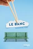 Sandrine Kao - Le banc.