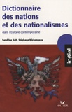 Sandrine Kott et Stéphane Michonneau - Dictionnaire des nations et des nationalismes dans l'Europe contemporaine.