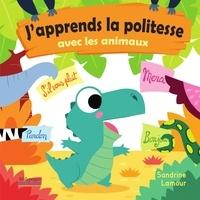 Sandrine Lamour - J'apprends la politesse avec les animaux.