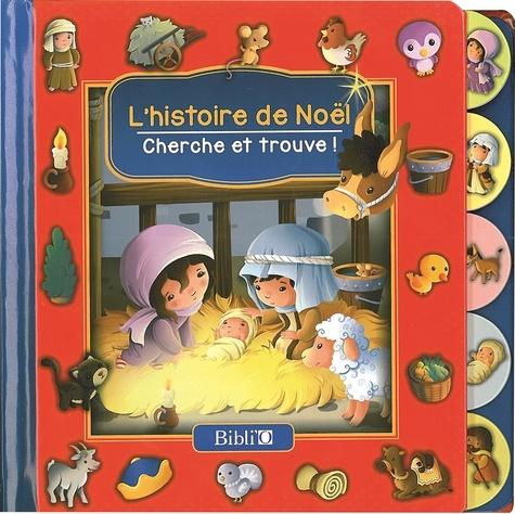 Sandrine Lamour - L'histoire de Noël - Cherche et trouve !.
