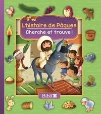 Sandrine Lamour - L'histoire de Pâques - Cherche et trouve !.