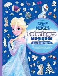 Sandrine Lamour - La Reine des neiges - Coloriages magiques. Colorie et Trouve.