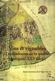 Sandrine Lavaud et Jean-Michel Chevet - Vins et vignobles - Les itinéraires de la qualité (Antiquité - XXIe siécle).