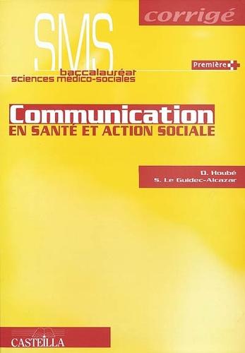 Sandrine Le Guidec-Alcazar et Dominique Houbé - Communication en santé et action sociale 1e SMS - Corrigé.