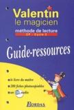 Sandrine Le Nerrant-Lelong et Danielle Poumarat-Turc - Méthode de lecture CP Valentin le magicien - Guide-ressources. 1 CD audio
