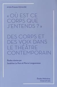 """Sandrine Le Pors et Pierre Longuenesse - """"Où est ce corps que j'entends ?"""" - Des corps et des voix dans le théâtre contemporain."""