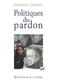 Sandrine Lefranc - Politiques du pardon.