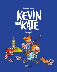 Sandrine Lemoult - Kevin and Kate Tome 1 : Let's go !.