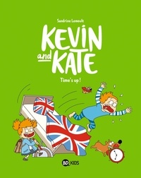 Sandrine Lemoult - Kevin and Kate Tome 2 : Time's Up.