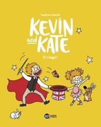Sandrine Lemoult - Kevin and Kate Tome 4 : It's magic !.