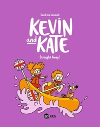 Sandrine Lemoult - Kevin and Kate Tome 5 : Straight Away !.