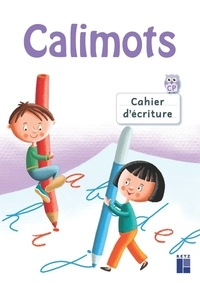 Sandrine Lenoble et Karine Paccard - Cahier d'écriture Calimots CP.