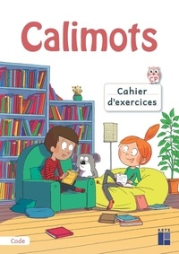 Sandrine Lenoble et Karine Paccard - Calimots CP - Cahier d'exercices de code.
