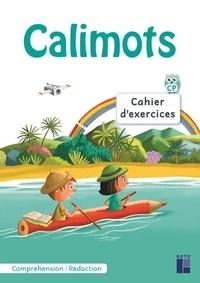 Sandrine Lenoble et Karine Paccard - Calimots CP - Cahier d'exercices de compréhension / rédaction.