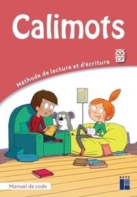 Sandrine Lenoble et Adeline Pesic - Manuel de code Calimots CP.
