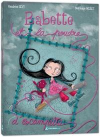 Sandrine Lévy et Stéphanie Millet - Babette et la poudre d'escampette.