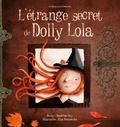 Sandrine Lévy - L'étrange secret de Dolly Lola.