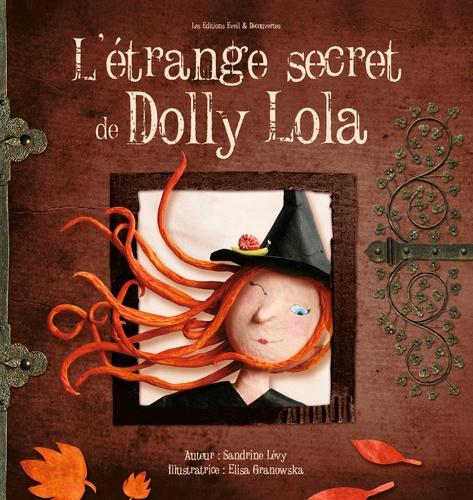 L'étrange secret de Dolly Lola