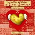 Sandrine Lhomme - Les petites z'histoires des z'objets z'amoureux.