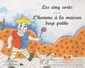 Sandrine Liochon - Les cinq sorts - Suivi de L'homme à la maison trop petite, edition bilingue Français-Italien.