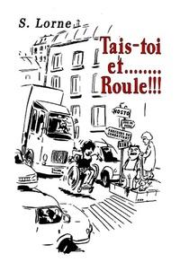 Sandrine Lorne - Tais-toi et... Roule !!!.