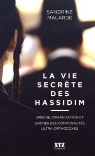 Sandrine Malarde - La vie secrète des hassidim - Origine, organisation et sorties des communautés ultra-orthodoxes.
