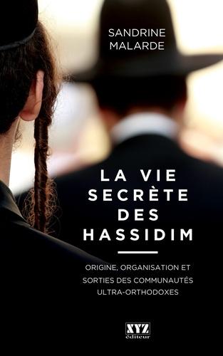 Sandrine Malarde - La vie secrète des hassidim.