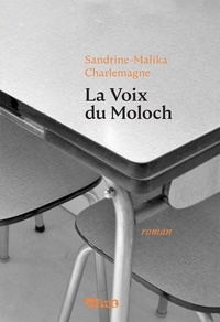 Sandrine-Malika Charlemagne - La voix du Moloch.