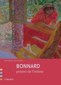 Sandrine Malinaud - Bonnard - Peintre de l'intime.