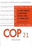 Sandrine Maljean-Dubois et Matthieu Wemaëre - COP 21 - La diplomatie climatique de Rio 1992 à Paris 2015.