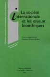 Sandrine Maljean-Dubois - La société internationale et les enjeux bioéthiques - Treizièmes rencontres internationales d'Aix-en-Provence, colloque des 3 et 4 décembre 2004.