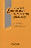 Sandrine Maljean-Dubois et Rostane Mehdi - La société internationale et les grandes pandémies - 14e Rencontres internationales d'Aix-en-Provence, 8 et 9 décembre 2006.