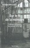 Sandrine Marchand - Sur le fil de la mémoire - Littérature taïwanaise des années 1970-1990.