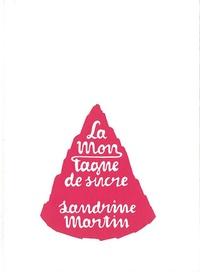 Sandrine Martin - La montagne de sucre.