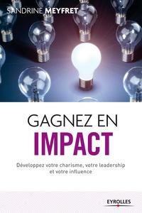 Sandrine Meyfret - Gagnez en impact - Développez votre charisme, votre leadership et votre influence.