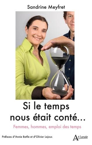 Sandrine Meyfret - Si le temps nous était conté... - Femmes, Hommes, emploi des temps.