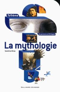 Sandrine Mirza - La mythologie.