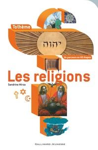 Les religions - Sandrine Mirza |