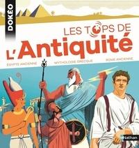 Sandrine Mirza et Hélène Montardre - Les tops de l'Antiquité - Egypte ancienne, Mythologie grecque, Rome.