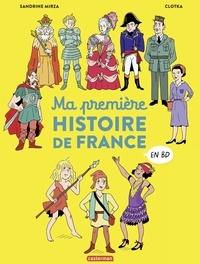 Sandrine Mirza et  Clotka - Ma première histoire de France en BD.