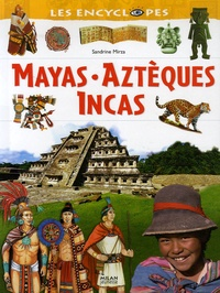 Sandrine Mirza et Laurence Bar - Mayas, Aztèques, Incas.