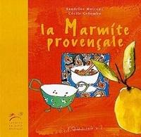 Sandrine Moirenc - La marmite provençale.