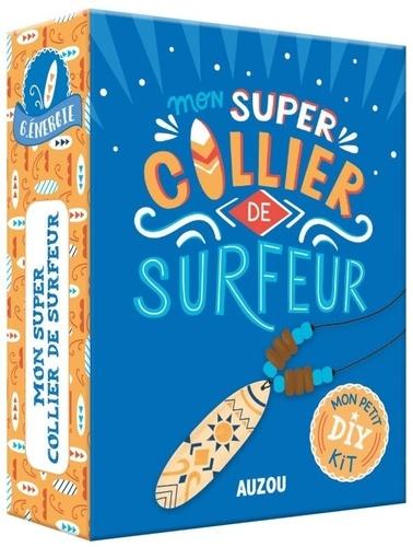 Sandrine Monnier - Mon super collier de surfeur - Avec des perles, 3 modèles possibles, un cordon noir style cuir et 2 planches de bois en forme de surf à colorier.