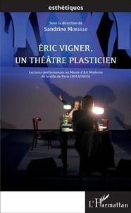 Sandrine Morsillo - Eric Vigner, un théâtre plasticien - Lectures-performances au Musée d'Art Moderne de la ville de Paris (2013/2015).