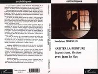 Sandrine Morsillo - Habiter la peinture : expositions, fiction avec Jean Le Gac.