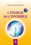 Sandrine Muller-Bohard - L'énergie de l'invisible.