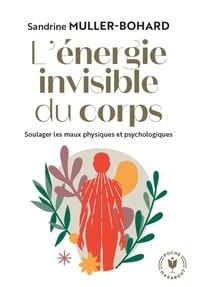 Sandrine Muller-Bohard - L'énergie invisible du corps.